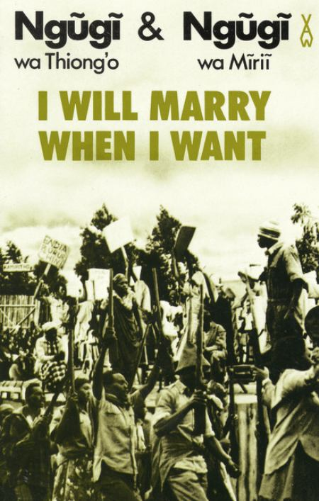 I Will Marry When I Want (Ngaahika ndeenda)